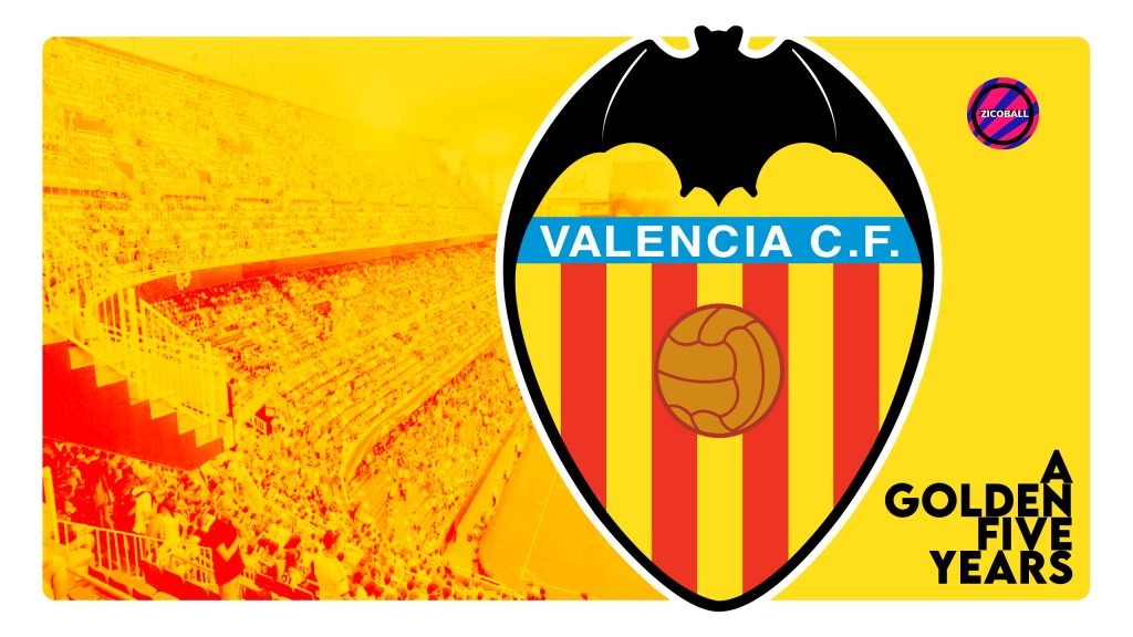 Valencia - A Golden Five Years - ZICOBALL